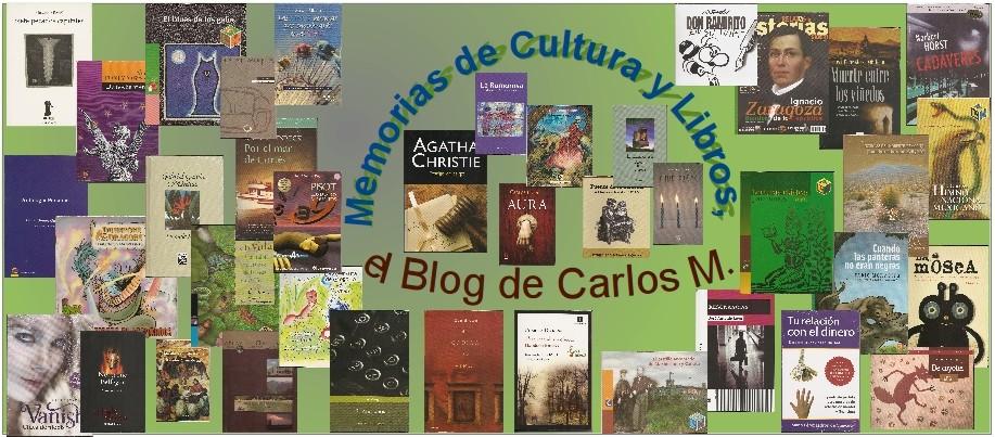Memorias de Cultura y Libros, el Blog de Carlos M.