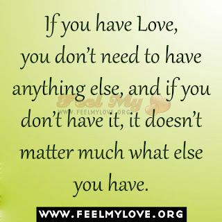 If you have Love