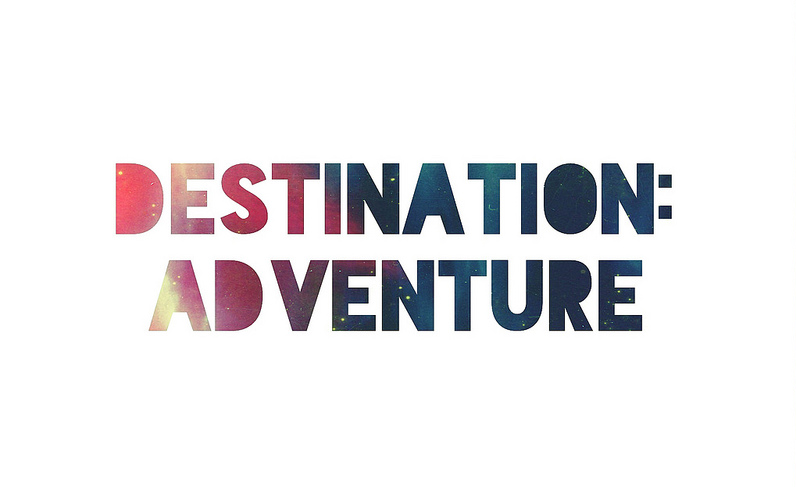 DESTINATION: ADVENTURE