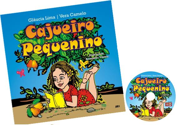 Cajueiro Pequenino - Livro/CD - Gláucia Lima e Vera Camelo
