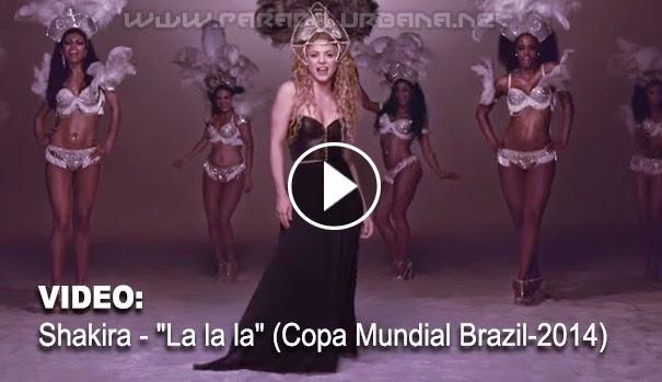 "VIDEO - Shakira - ""La la la"" (Copa Mundial Brazil-2014)"