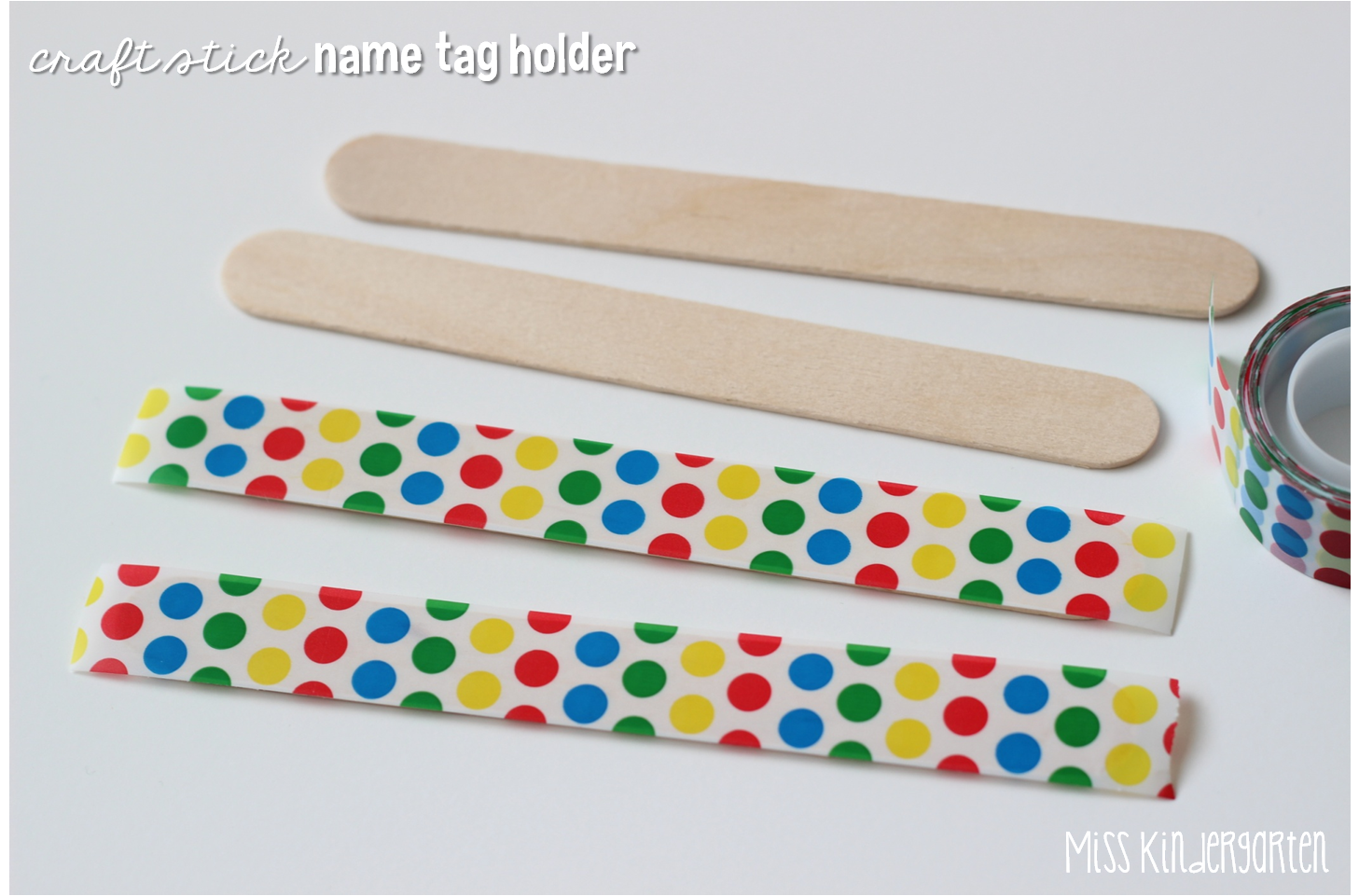 Name tag craft ideas - I Started By Covering 2 Craft Sticks With The Dots The Tape Fits Almost Perfectly It Just Needed A Little Bit Of Trimming