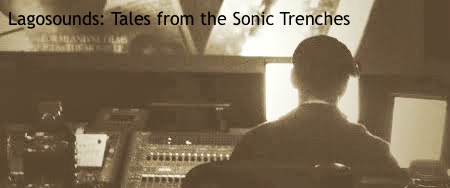Lagosounds: Tales from the Sonic Trenches
