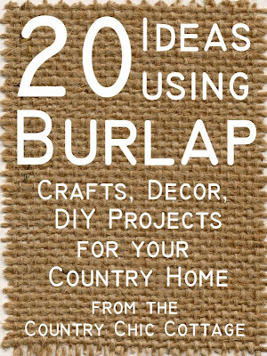 Burlap decor and crafts the country chic cottage diy - Decorating ideas using burlap ...