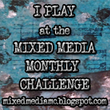 Mixed Media Monthly Challenges