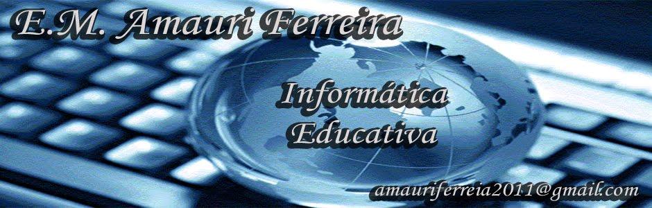 Escola M. Amauri Ferreira