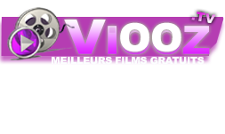 Viooz.TV : Films Streaming FR en Entier sur Viooz FR, Viooz