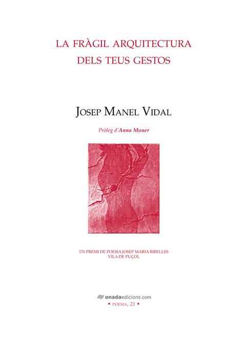La fràgil arquitectura dels teus gestos, Josep Manel Vidal