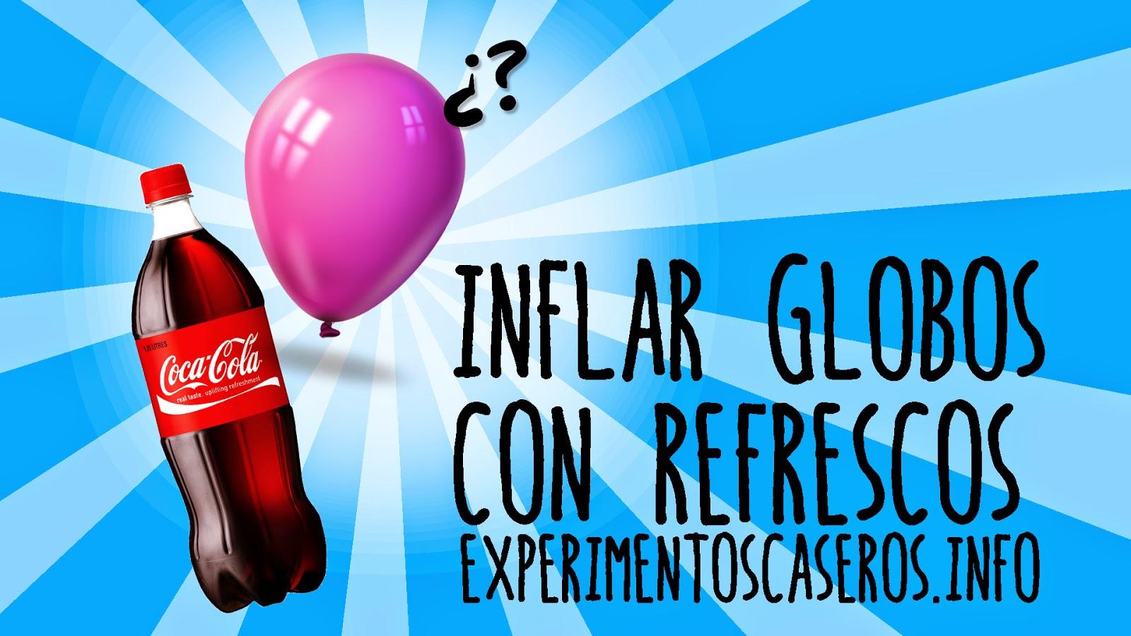 Cómo inflar un globo con Coca Cola, el globo que se infla solo, experimentos caseros, experimentos para niños, experimento, experimentos, experimento casero, ciencia, ciencia en casa, experimentos de ciencia, 100cia, experimentos sencillos, experimentos fáciles, experimentos de física, experimentos de química