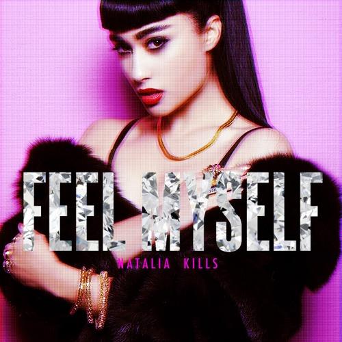 http://3.bp.blogspot.com/-wPAfFxwUk4Q/UXZbIlXT6xI/AAAAAAAAF7k/UCcpXvkQan8/s500/Natalia-Kills-Feel-Myself.jpg