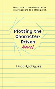 Plotting the Character-Driven Novel
