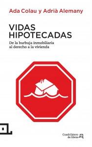 http://www.afectadosporlahipoteca.com/wp-content/uploads/2012/12/vidas-hipotecadas1.pdf