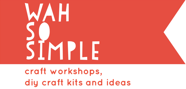 WahSoSimple - craft workshops, DIY craft kits and craft ideas!