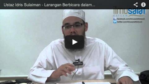 Ustaz Idris Sulaiman – Larangan Berbicara dalam Solat