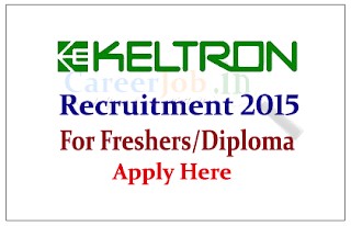 KELTRON Recruitment 2015 Freshers for the post of Operator and Technical Assistant