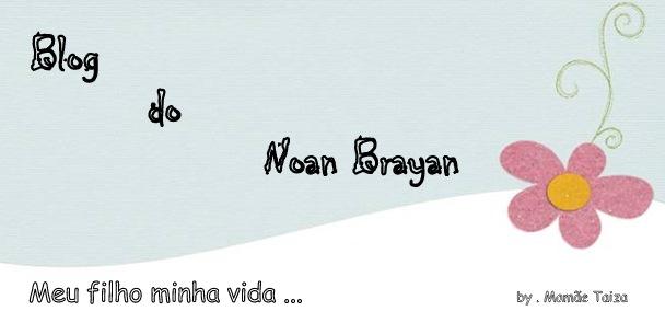 Blog do Noan Brayan ..