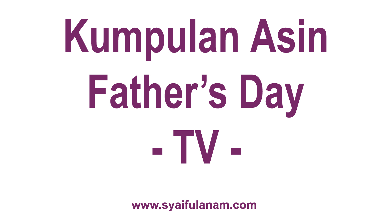 Kumpulan Asin Father's Day TV