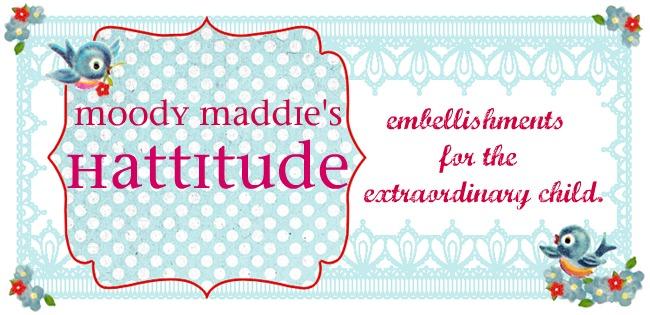 Moody Maddie's Hattitude
