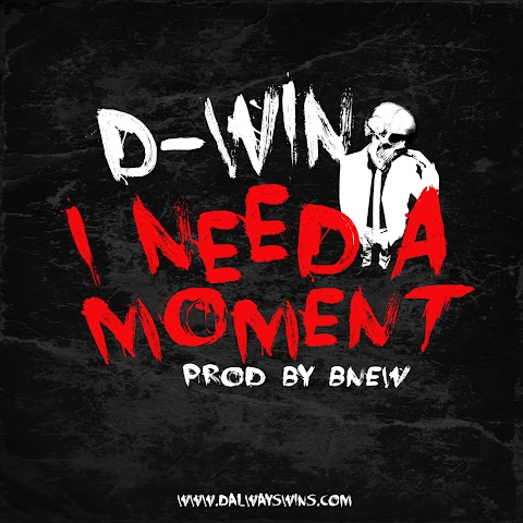 D-Win - I Need A Moment