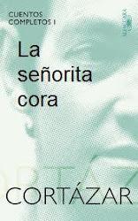 RESUMEN LA SEÑORITA CORA - Julio Cortazar