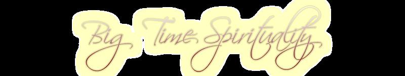 Big Time Spirituality