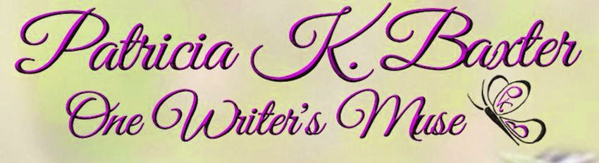 Patricia K. Baxter: One Writer's Muse