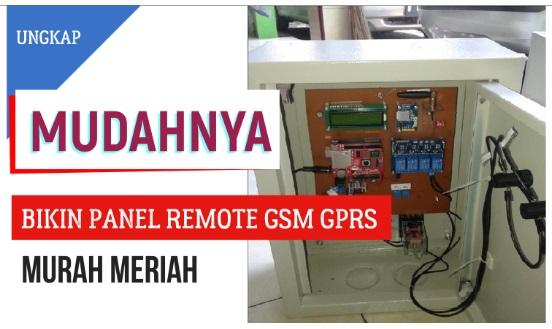 ungkap pembuatan panel remote gsm gprs murah meriah