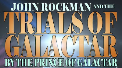 John Rockman and the Trials of Galactar