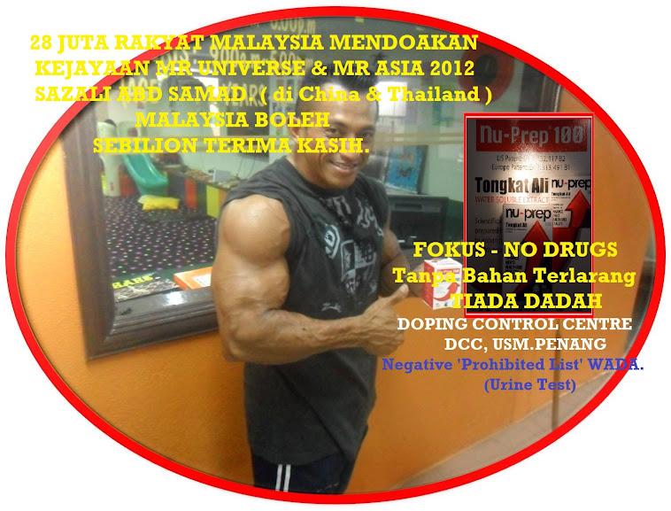 Mr Universe 2012,Mr Asia 2012, Sazali Abd Samad,MALAYSIA BOLEH Nu-Prep100 US,EUpaten NO DRUGS