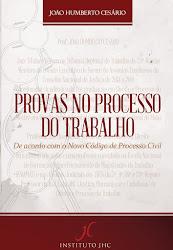 LIVRO: PROVAS NO PROCESSO DO TRABALHO - DE ACORDO COM O NOVO CPC