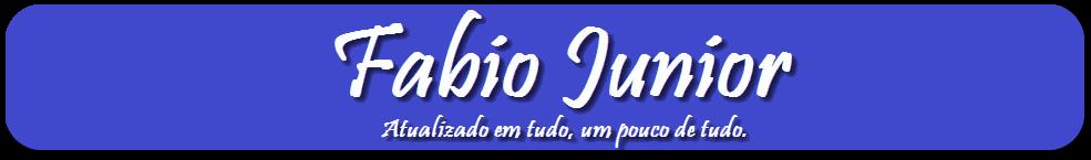 Fabio Junior – Atualizado em tudo, um pouco de tudo.
