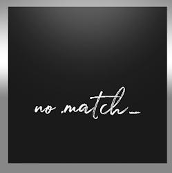 No Match ♥