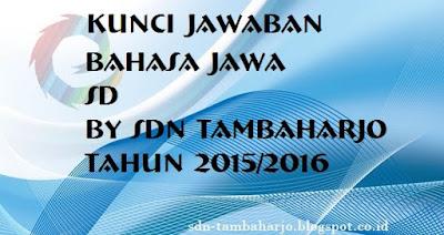 Kunci Jawaban UAS Bahasa Jawa Kelas 2 SD Semester 1 TA 2015/2016