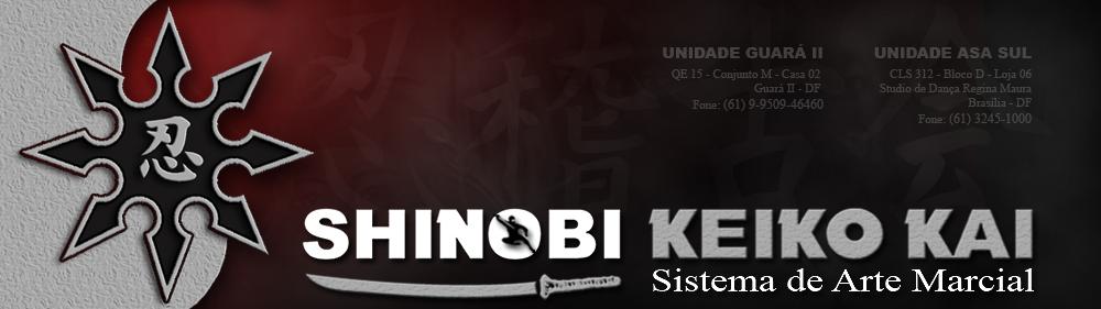 Shinobi Keiko Kai | Loja | Brasília / DF | Defesa Pessoal, Budo, Artes Marciais, Ninjutsu