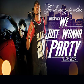 We Just Wanna Party - Nyvaan Ft. Dr. Zeus