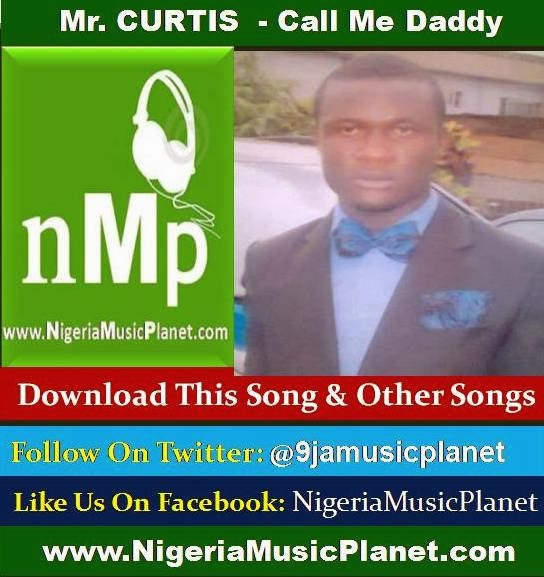 New Music: Mr Curtis - Call Me Daddy (Click Picture To Download It)