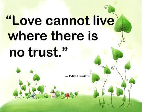 Quotes About Love N Trust : Without Trust there is no Love ~ Life Quotes and Sayings