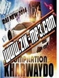 Compilation Kharwaydo-Rai New