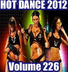 Download Hot Dance vol 226 - 2012