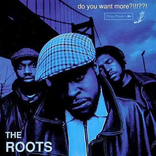 THE ROOTS - DO YOU WANT MORE (1995)