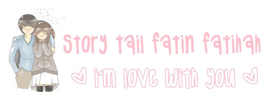 Story tail fatin fatihah