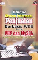AJIBAYUSTORE Judul Buku : Membuat Sistem Informasi Penjualan Berbasis Web dengan PHP dan MySQL (Studi Kasus, Sistem Informasi Penjualan Pada Toko Buku) Disertai CD Pengarang : Bunafit Nugroho   Penerbit : Gava Media