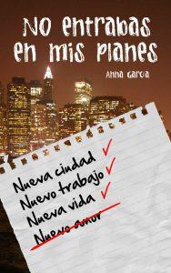 No entrabas en mis planes, Anna Garcia