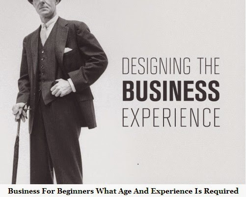 Business For Beginners What Age And Experience Is Required 2