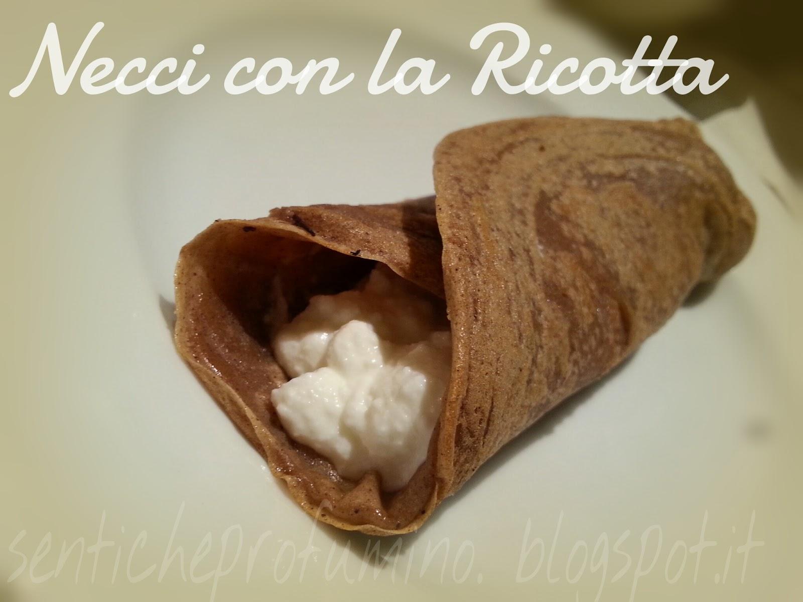 Necci con la ricotta, ricetta tradizionale Toscana