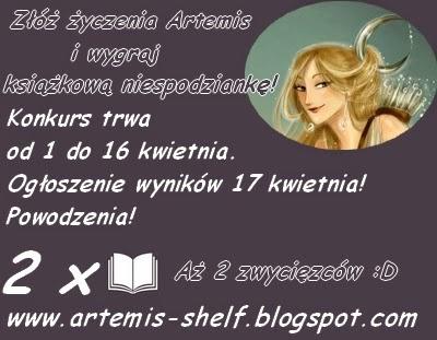 http://artemis-shelf.blogspot.com/2015/03/i-konkurs-zoz-zyczenia-artemis-i-wygraj.html