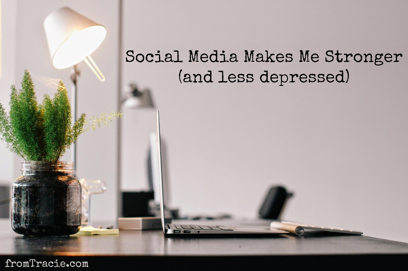 Social Media Makes Me Stronger And Less Depressed