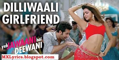 DILLIWALI GIRLFRIEND Song  LYRICSFrom Movie Yeh Jawaani Hai Deewani