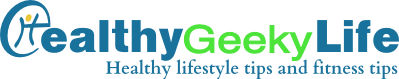 Healthy Lifestyle Tips and Fitness Tips - Healthy Geeky Life