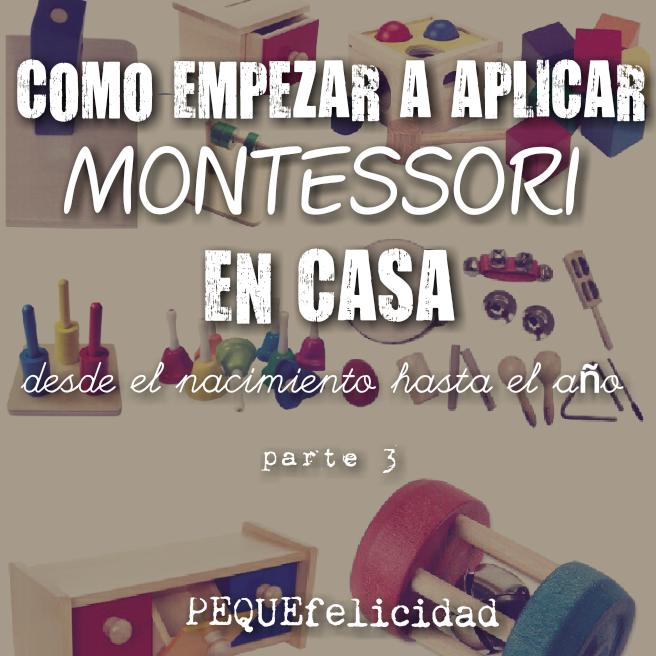 Cu00d3MO EMPEZAR A APLICAR MONTESSORI EN CASA: DESDE EL NACIMIENTO HASTA ...